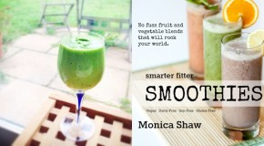 Book Review: Smarter Fitter Smoothies by Monica Shaw