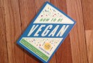 Book Review: How To Be Vegan by Elizabeth Castoria