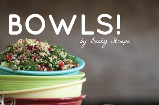 Cookbook Review, Recipe and Giveaway: Bowls by Becky Striepe