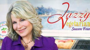 Jazzy Vegetarian Season 4: Sneak Peek and Exclusive World Premiere Recipe
