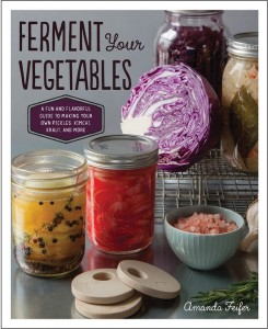 Ferment Your Vegetables by Amanda Feifer