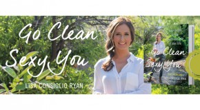 Go Clean, Sexy You by Lisa Consiglio Ryan