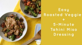 Easy Roasted Vegetables with Tahini Miso Dressing