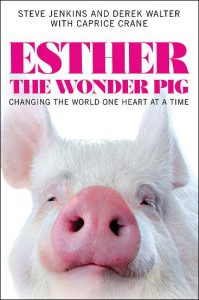 Esther the Wonder Pig Changing the World One Heart at a Time