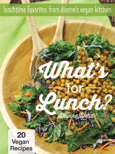 What's for Lunch? Lunchtime Favorites from Dianne's Vegan Kitchen