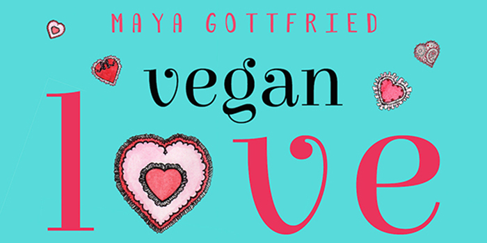 Vegan Love by Maya Gottfried