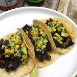 Beer-Marinated Portobello Tacos with Avocado Corn Salsa from But My Family would Never Eat Vegan