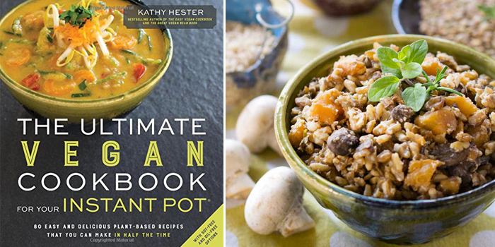 The Ultimate Vegan Cookbook for Your Instant Pot by Kathy Hester