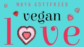 Vegan Love by Maya Gottfried