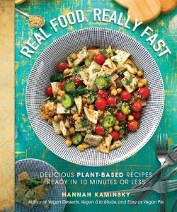 Real Food, Really Fast by Hannah Kaminsky