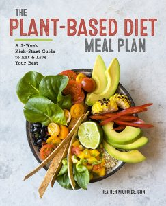The Plant-Based Diet Meal Plan by Heather Nicholds