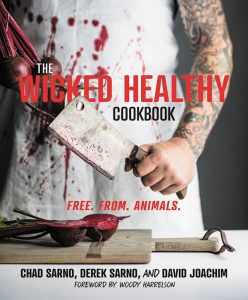 The Wicked Healthy Cookbook by Chad Sarno, Derek Sarno, and David Joachim