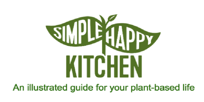 Simple Happy Kitchen: An Illustrated Guide for your Plant-Based Life