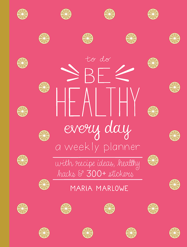 Be Healthy Everyday by Maria Marlowe planner