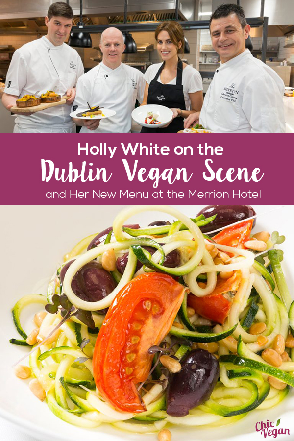 Holly White took time out of her busy lifestyle to tell us about the Dublin vegan scene in general and the Garden Room restaurant at the Merrion Hotel.