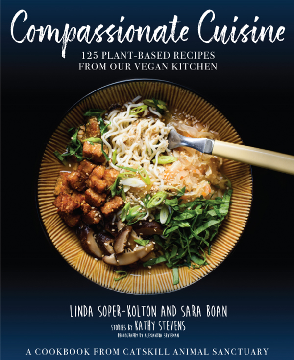 Compassionate Cuisine: 125 Plant-Based Recipes from Our Vegan Kitchen