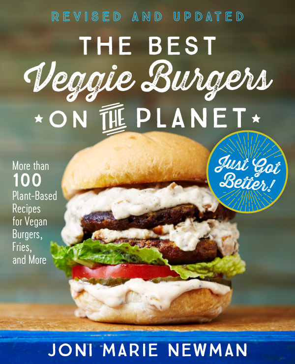 The Best Veggie Burgers on the Planet! by Joni Marie Newman