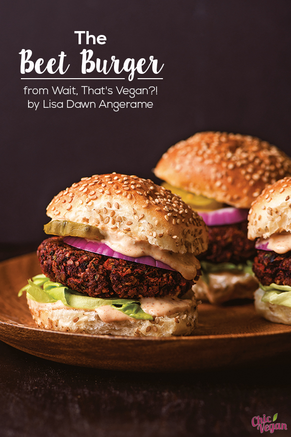 Satisfy your craving for a hearty meal with The Beet Burger from Wait, That's Vegan?! by Lisa Dawn Angerame. Served with special sauce, lettuce, pickles and onions, these burgers will turn anyone into a veggie burger lover!